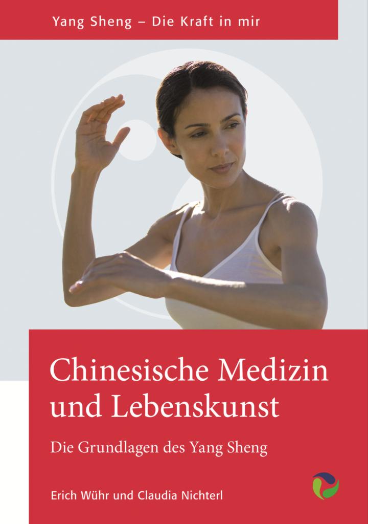 Buchcover Buch Wühr E und Nichterl C Chinesische Medizin und Lebenskunst. Die Grundlagen des Yang Sheng